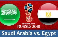 World Cup 2018- Meciul 34: Avancronică Arabia Saudită-Egipt
