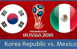 World Cup 2018- Meciul 28: Avancronică Coreea de Sud-Mexic
