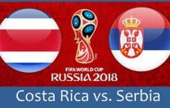 World Cup 2018- Meciul 9: Avancronică Costa Rica-Serbia