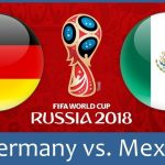 World Cup- Meciul 10: Avancronică Germania-Mexic