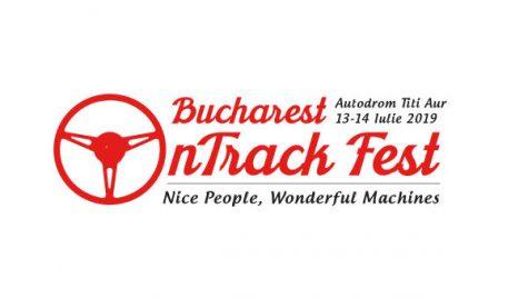 Bucharest On Track Fest 2019 se desfășoară între 13 și 14 iulie pe Autodromul Titi Aur din Crevedia